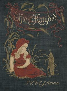 Elfie and the Katydid ~ 1895