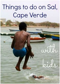 My top things to do in Sal with kids. Discovering this Cape Verde island - from spotting lemon sharks to floating in the salt lake, discovering brightly coloured houses, fishing villages, a desert mirage and the reality of life for some in the capital Esp Cap Verde, Cape Verde Sal, Traveling With Baby, Travel With Kids, Family Travel, Cape Verde Hotels, Baby Hai, Kids Attractions, Verde Island