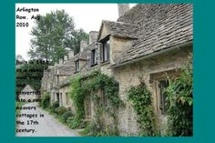 ENGLAND.... Arlington Row - Is a row of cottages built of local stone, with steeply pitched Cotswold stone roofs. With the exception of the cottages at either end, the row began as a monastic sheep house or wool store, dating from around 1380.