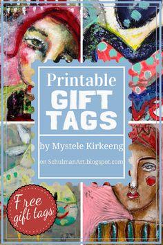 FREE Printable Gift Tags | art by mixed media artist Mystele Kirkeeng | watch the interview here  http://schulmanart.blogspot.com/2016/10/music-muse-mystele-kirkeeng-artist-chat.html
