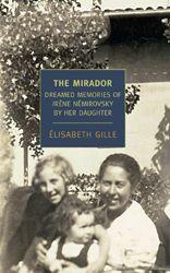 The Mirador: Dreamed Memories of Irene Nemirovsky by Her Daughter