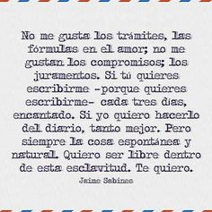 ...Quiero ser libre dentro de esta esclavitud. Te quiero. #frases #citas #joaquinsabina