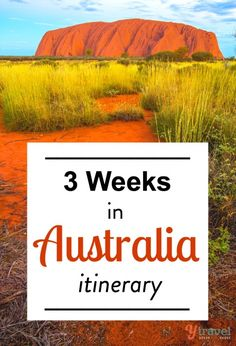 How to visit Australia in 3 weeks - an itinerary on places to visit, how long to…