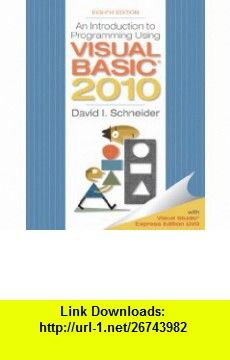 Introduction to Programming Using Visual Basic 2010 (8th Edition) (Pearson Custom Computer Science) (9780132128568) David I. Schneider , ISBN-10: 013212856X  , ISBN-13: 978-0132128568 ,  , tutorials , pdf , ebook , torrent , downloads , rapidshare , filesonic , hotfile , megaupload , fileserve
