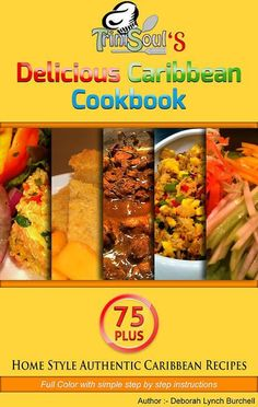 Delicious Caribbean Cookbook (ebook) with 75+ recipes.