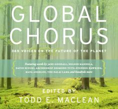 What do Nelson Mandela, the Dalai Lama and Green Diva Lynn Hasselberger have in common? They're all featured in Global Chorus, a beautiful book filled with wise words from 365 leaders (and … David Suzuki, Jane Goodall, Words Of Hope, Network For Good, Daily Meditation, Stephen Hawking, Nelson Mandela, Environmental Issues