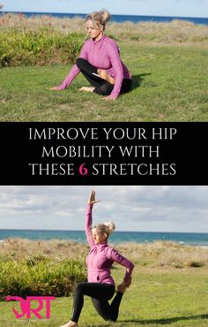 Improve your hip mobility with these 6 stretches. Full article explaining how and why
