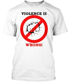 Violence is WRONG!
