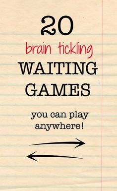 Waiting games for kids that will stretch their brains.