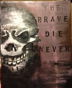 The Brave Die Never Canvas Art