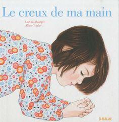 Le creux de ma main - Laëtitia Bourget, Alice Gravier - Amazon.fr - Livres