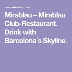 Mirablau – Mirablau Club-Restaurant. Drink with Barcelona´s Skyline.