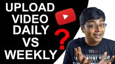 How Often Should I Upload Videos On YouTube - DAILY OR WEEKLY Channel, Videos, Amazing, Tips, Youtube, Advice, Youtubers, Hacks, Counseling