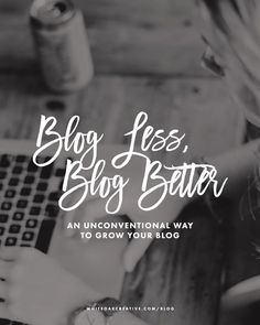 An Unconventional Approach to Growing Your Blog, My approach to blogging less allowed me to increase my pageviews and site traffic, blog tips, grow your blog