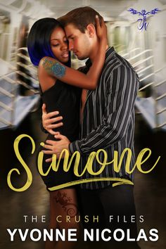 """Read """"Simone The Crush Files"""" by Yvonne Nicolas available from Rakuten Kobo. Welcome to """"the Crush Files,"""" where a crush can blossom into love. This series features contemporary stories s. Get The Guy, New York Subway, The Furious, Stunning Girls, Soul On Fire, Story Setting, Once In A Lifetime, Love Reading"""