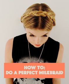 how to: do a perfect milkmaid braid.
