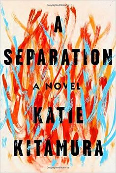 """""""A Separation - A Novel"""" by Katie Kitamura"""