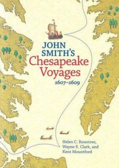 """""""John Smith's Chesapeake Voyages, 1607-1609"""" by Helen C. Rountree: Captain John Smith's voyages throughout the new world did not end--or, for that matter, begin--with the trip on which he was captured and brought to the great chief Powhatan. Partly in an effort to map the region, Smith covered countless leagues of the Chesapeake Bay and its many tributary rivers, and documented his experiences. Stafford County was one of many places Smith explored. #Stafford350"""