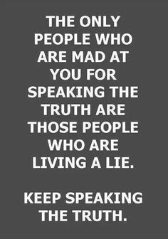 Or don't want to hear the TRUTH so they stay mad.  Too bad, I will continue to keep speaking the truth.