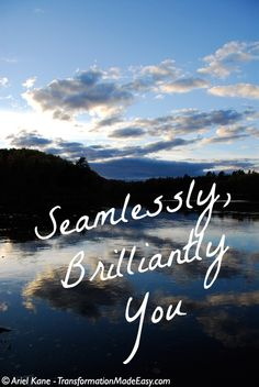 """Weds 11/20: """"Seamlessly, Brilliantly You""""  When you are in the moment things go seamlessly and you are brilliant. Tune in and discover how your universe is actually supporting you in every moment to be seamlessly brilliant... yes YOU. http://www.transformationmadeeasy.com/en/radio.shtml"""