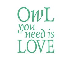 Owl You Need is Love Vinyl Decal. $6.95, via Etsy.