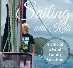 Ready for the trip of a lifetime? Here's all you need to know to plan a magical trip for your entire family: Sailing with Kids – A One of Kind Family Vacation.  Tips, ideas, practical advice and more that will make the adventure of a lifetime a reality for your family!
