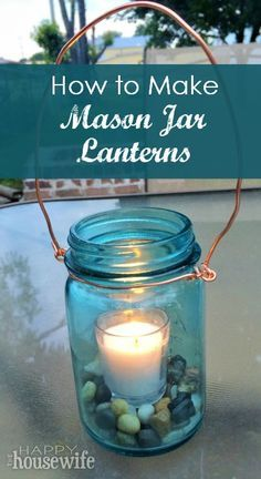 How to Make Mason Jar Lanterns at The Happy Housewife http://thehappyhousewife.com/home-management/how-to-make-mason-jar-lanterns/