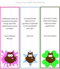 Saját bagoly mintájú, idézettel ellátott, ingyen letölthető könyvjelzőket készítettünk. A sorozat első részeként hat darab, különböző színű és stílusú, más-más idézettel ellátott (többek között Gadamer, Müller Péter, Pennac) könyvjelzőt bocsájtunk ingyenes letöltésre, pdf formátumban. Filofax, Classroom Decor, Kids Learning, Elementary Schools, Bookmarks, Diy Gifts, Free Printables, Crafts For Kids, Preschool