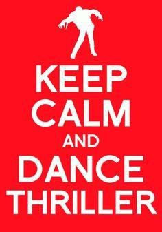 keep calm and dance thriller