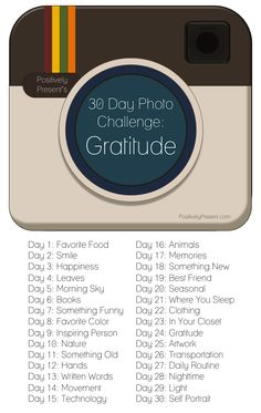 30 day gratitude photo challenge...shorten this- have kids use their camera phones to take images and then use images as an inspiration point for an artwork