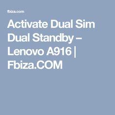 Activate Dual Sim Dual Standby – Lenovo A916 | Fbiza.COM