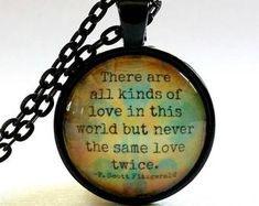 Fitzgerald Quote Glass Necklace Pendant by GeorgiaTeaberry Never The Same, Same Love, Cecelia Ahern Quotes, Glass Domes, Glass Beads, Glass Necklace, Pendant Necklace, All Birthstones, Goodbye Quotes