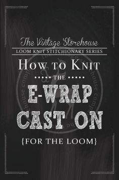 Loom Knitting 101 Series - The E-Wrap Cast-on {Part 2 of 12} #VintageStorehouse&Co. #Tutorial #LoomKnitting