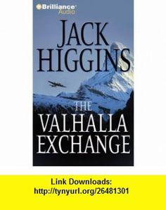 The Valhalla Exchange (9781441817761) Jack Higgins, Michael Page , ISBN-10: 144181776X  , ISBN-13: 978-1441817761 ,  , tutorials , pdf , ebook , torrent , downloads , rapidshare , filesonic , hotfile , megaupload , fileserve