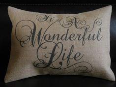 Its a Wonderful Life Burlap Pillow by PolkadotApplePillows on Etsy, $22.95