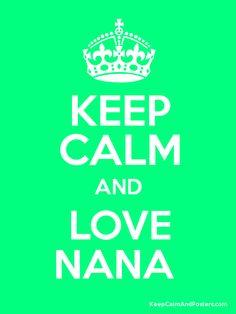 keep calm and call nana | Keep Calm and LOVE NANA Poster