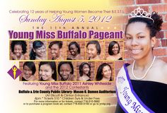 Join us on Sunday, August 5 at 4pm to see who will be crowned Young Miss Buffalo 2012.  11 fabulous young ladies culminate their 16 week enrichment program at our annual scholarship pageant.  Will we see you there?