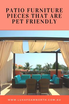 Patio furniture mean a lot of outdoor usage. These types must be purchased with a lot of considerations, particularly when you have pets. #PatioFurniture   #OutdoorUpholstery  #Furniture