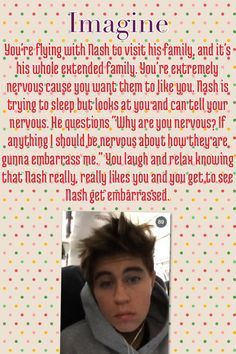"""Have you ever wondered if Nash Grier would want to date you if you met him? The results are from his video, """"What Guys Look For in Girls. Nash Grier Imagines, Magcon Imagines, Cute Imagines, Imagines Crush, Shawn Mendes Magcon, Shawn Mendes Imagines, Cameron Dallas Imagines, Macon Boys, Imagination Quotes"""