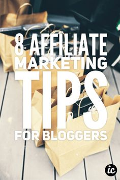 8 Affiliate Marketing Tips for Bloggers - Idea Candy #affiliatemarketing #blogging