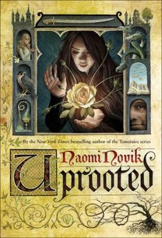 Uprooted by Naomi Novik : Book Review | Kim Heniadis