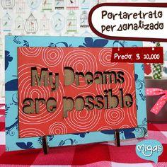 ¡My dreams are possible! #Portaretratos #MigasDesign