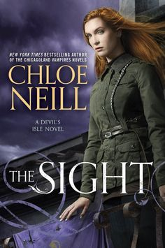 The Sight by Chloe Neill | Series: A Devil's Isle Novel (Book 2) | Paperback: 352 pages | Publisher: NAL (August 16, 2016)