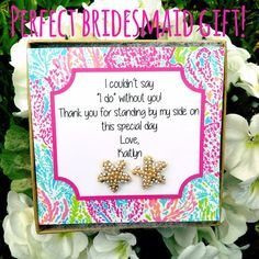 Bridesmaid thank you gift! Star fish earrings! Perfect for beach themed wedding. Lilly Pulitzer inspired!