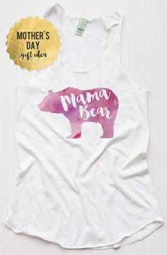 Mother's Day Gift Idea: Mama Bear Tank Top Shop Here: http://shop.weddingchicks.com/mama-bear-tank-top/