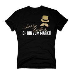 f4b6f77f558175 Herren T-Shirt für deinen  junggesellenabschied   Sorry ladies! Ich bin vom  Markt