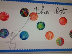 Preschool art unit the dot Kindergarten Art, Preschool Art, Preschool Bulletin, The Dot Book, Art Bulletin Boards, International Dot Day, 4th Grade Art, Dot Art Painting, Teaching Art