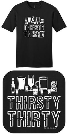 Birthday Gifts For All Thirsty Thirty Funny Young Mens T-Shirt 30th Birthday Ideas For Men Surprise, Birthday Surprise For Husband, 30th Birthday Themes, 30th Birthday Shirts, Thirty Birthday, Man Birthday, Funny 30th Birthday Quotes, Birthday Recipes, 30th Birthday Ideas For Men Party