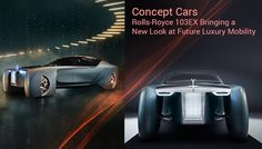 #RollsRoyce 103EX – A futuristic concept car by Rolls-Royce which brings a new and luxurious look to future of mobility. #UAE