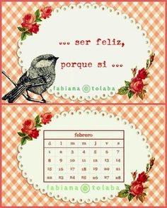 demoré con el calendario de febrero, pero llego ...  ... a ser feliz!!!! no hay otra opción ...  ツ  http://misagapantos.blogspot.com.ar/